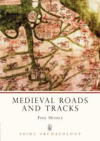 Hindle, Paul - Medieval Roads and Tracks (Shire Archaeology) - 9780747803904 - V9780747803904