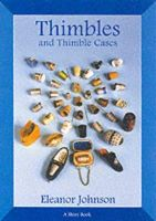 Johnson, Eleanor - Thimbles and Thimble Cases (Shire Library) - 9780747804031 - 9780747804031