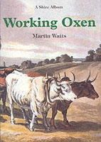 Watts, Martin - Working Oxen (Shire Library) - 9780747804154 - 9780747804154