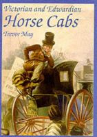 May, Trevor - Victorian and Edwardian Horse Cabs (Shire Library) - 9780747804307 - 9780747804307