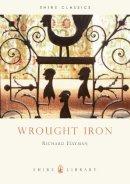 Hayman, Richard - Wrought Iron (Shire Library) - 9780747804413 - 9780747804413