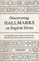 Bly, John - Discovering Hallmarks on English Silver (Shire Discovering) - 9780747804505 - 9780747804505
