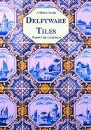Van Lemmen, Hans - Delftware Tiles (Shire Library) - 9780747806110 - 9780747806110