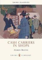 Buxton, Andrew - Cash Carriers in Shops (Shire Library) - 9780747806158 - 9780747806158