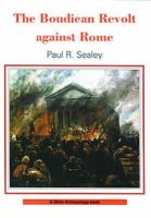 Sealey, Paul R. - The Boudican Revolt Against Rome (Shire Archaeology) - 9780747806189 - 9780747806189