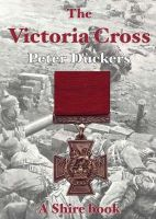 Duckers, Peter - The Victoria Cross (Shire Album) - 9780747806356 - 9780747806356