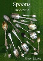 Moore, Simon - Spoons 1650-2000 (Shire Library) - 9780747806400 - 9780747806400
