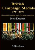 Duckers, Peter - British Campaign Medals, 1914-2005 (Shire Library) - 9780747806493 - 9780747806493