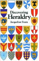 Fearn, Jacqueline - Discovering Heraldry (Shire Discovering) - 9780747806608 - V9780747806608