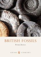Doyle, Peter - British Fossils (Shire Library) - 9780747806868 - 9780747806868