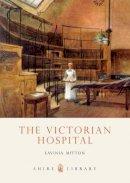 Mitton, Lavinia - The Victorian Hospital (Shire Library) - 9780747806967 - 9780747806967