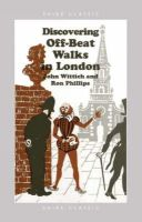 Wittich, John, Phillips, Ron - Discovering Off-Beat Walks in London (Shire Discovering) - 9780747807032 - 9780747807032