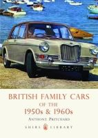 Pritchard, Anthony - British Family Cars of the 1950s and 60s (Shire Library) - 9780747807124 - 9780747807124