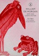 Higgins, Rob, Robinson, Christopher Stolbert - William De Morgan: Arts and Crafts Potter (Shire Library) - 9780747807384 - 9780747807384