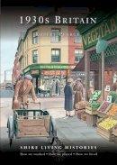 Pearce, Robert - 1930s Britain (Shire Living Histories) - 9780747807797 - 9780747807797