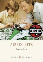 Trevor Pask - Airfix Kits (Shire Library) - 9780747807919 - 9780747807919