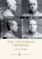 Storey, Neil - The Victorian Criminal (Shire Library) - 9780747808145 - 9780747808145
