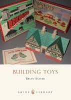 Salter, Brian - Building Toys: Bayko and Other Systems (Shire Library) - 9780747808152 - 9780747808152