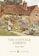 Way, Twigs - The Cottage Garden (Shire Library) - 9780747808183 - V9780747808183
