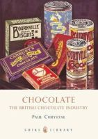Chrystal, Paul, Dickinson, Joe - Chocolate: The British Chocolate Industry (Shire Library) - 9780747808411 - 9780747808411