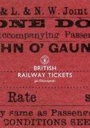 Jan Dobrzynski - British Railway Tickets (Shire Library) - 9780747808442 - 9780747808442