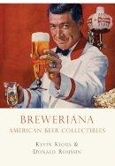 Kevin Kious - Breweriana (Shire Library) - 9780747810445 - 9780747810445