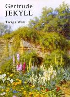 Way, Twigs - Gertrude Jekyll (Shire Library) - 9780747810902 - KTG0020238