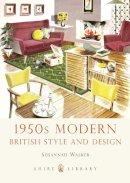 Walker, Susannah - 1950s Modern (Shire Library) - 9780747811459 - 9780747811459