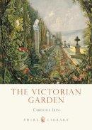 Ikin, Caroline - The Victorian Garden (Shire Library) - 9780747811527 - V9780747811527