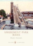 Easdown, Martin - Amusement Park Rides (Shire Library) - 9780747811541 - 9780747811541