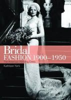 York, Kathleen - Bridal Fashion, 1900-1950 (Shire Library USA) - 9780747812005 - 9780747812005