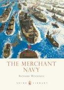 Woodman, Richard - The Merchant Navy (Shire Library) - 9780747812326 - 9780747812326