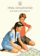 Shepherd, Janet, Shepherd, John - 1950s Childhood: Growing up in post-war Britain (Shire Library) - 9780747812357 - V9780747812357