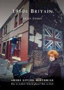 Susan Cohen - 1960s Britain (Shire Living Histories) - 9780747812852 - 9780747812852