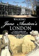 Allen, Louise - Walking Jane Austen's London (Shire General) - 9780747812951 - 9780747812951