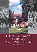 Jane Howells - Leehurst Swan School: A Centenary History - 9780747813040 - V9780747813040