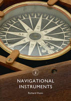 Dunn, Richard - Navigational Instruments (Shire Library) - 9780747815068 - V9780747815068