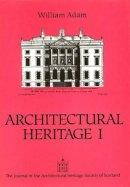 Howard, Deborah - William Adam: Architectural Heritage - 9780748602322 - V9780748602322