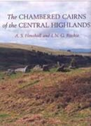 Henshall, Audrey S., Ritchie, J. N. G. - The Chambered Cairns of the Central Highlands - 9780748606436 - V9780748606436