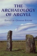 Ritchie, J N Graham - The Archaeology of Argyll - 9780748606450 - V9780748606450