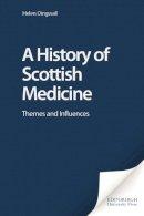 Dingwall, Helen - A History of Scottish Medicine - 9780748608652 - V9780748608652
