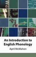 Mcmahon, April - Introduction to English Phonology (Edinburgh Textbooks/Eng Lang) - 9780748612512 - V9780748612512
