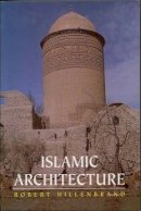 Hillenbrand, Robert - Islamic Architecture: Form, Function and Meaning - 9780748613793 - V9780748613793