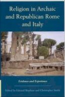 - Religion in Archaic and Republican Rome and Italy: Evidence and Experience (New Perspectives on the Ancient World) - 9780748614318 - V9780748614318