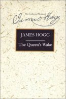 Hogg, James - The Queen's Wake (Collected Works of James Hogg) - 9780748616176 - V9780748616176