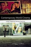 Chaudhuri, Shohini - Contemporary World Cinema: Europe, the Middle East, East Asia and South Asia - 9780748617999 - V9780748617999