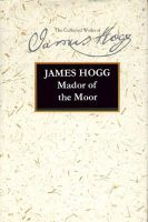 Hogg, James - Mador of the Moor (Collected Works of James Hogg) - 9780748618071 - V9780748618071