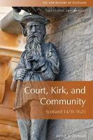 Jenny Wormald - Court, Kirk and Community: Scotland 1470-1625 (New History of Scotland) - 9780748619399 - V9780748619399
