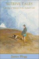 Hogg, James - Altrive Tales (Collected Works of James Hogg) - 9780748620876 - V9780748620876