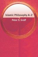 Groff, Peter S. - Islamic Philosophy A-Z - 9780748620890 - V9780748620890